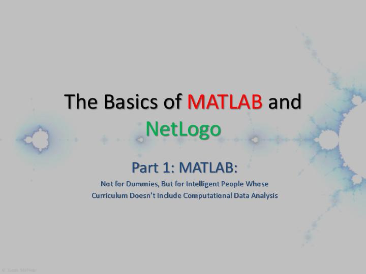 PPT) The Basics of MATLAB and NetLogo | Justin E  Lane