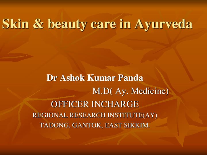 PPT) Skin and Beauty care in Ayurveda   Ashok Kumar Panda