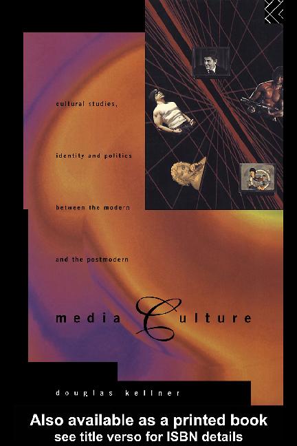 PDF) Media culture: Cultural studies, identity and politics