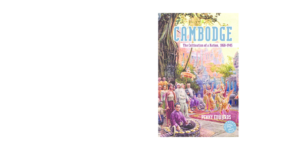 Pdf Cambodge The Cultivation Of A Nation 1860 1945 ឍ