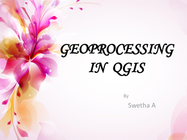 PPT) GEOPROCESSING IN QGIS   Swetha A - Academia edu