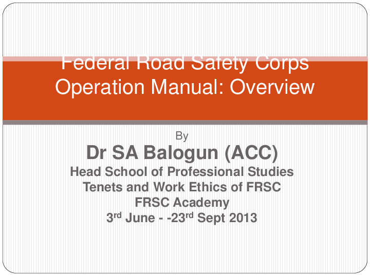 PPT) Federal Road Safety Corps Operation Manual: Overview | Sikiru