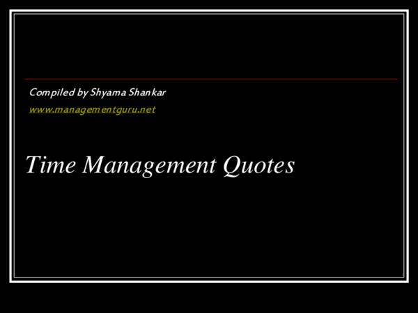 Ppt Time Management Quotes Management Guru Academia Edu