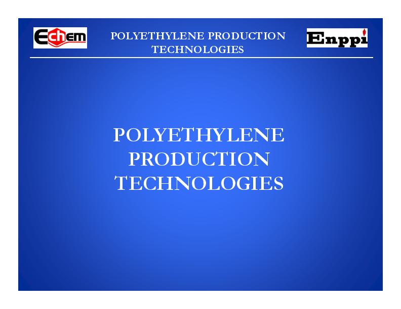 PDF) POLYETHYLENE PRODUCTION TECHNOLOGIES | Elçin Kaya