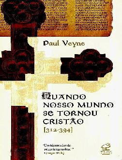 PDF) Quando Nosso Mundo se Tornou Cristao Paul Veyne | LUX