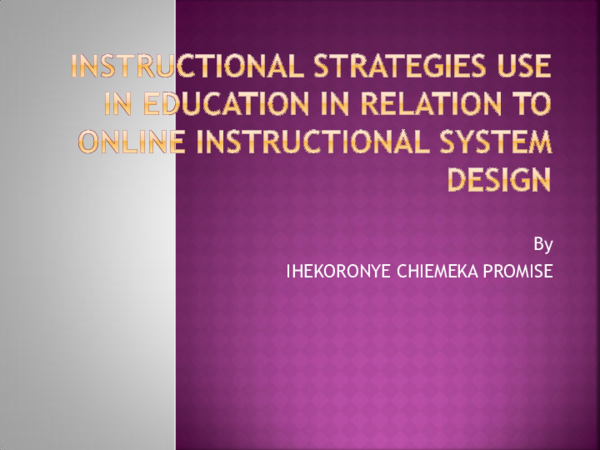 Ppt Instuctional Strategies Use In Education In Relation To Online Instructional System Design Ihekoronye C Promise Academia Edu
