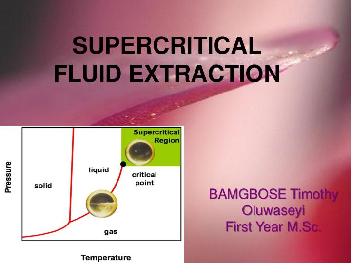Ppt Super Critical Fluid Extraction Bamgbose Timothy Academia Edu