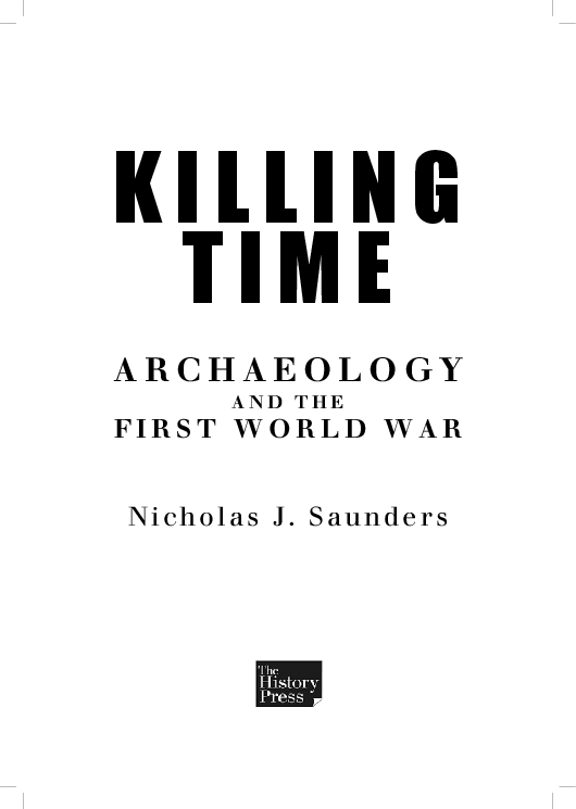 Killing Time Archaeology And The First World War Nicholas