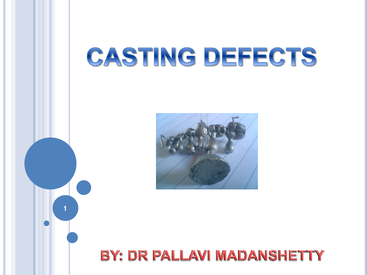 PPT) Dental casting defects | pallavi madanshetty - Academia edu