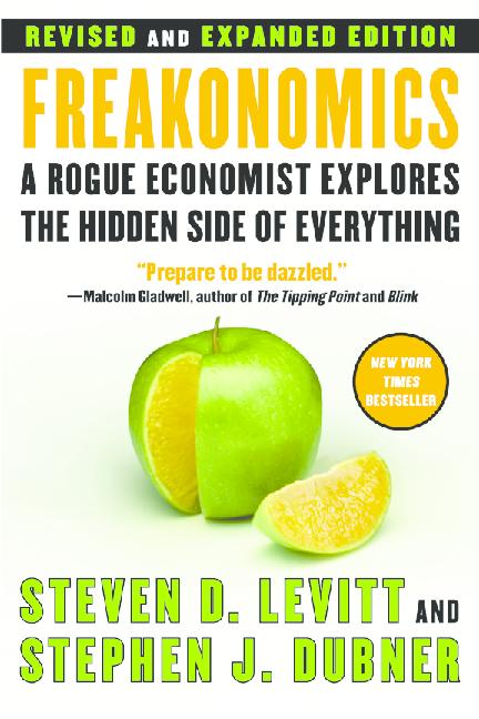 PDF) Freakonomics: A Rogue Economist Explores the Hidden Side of