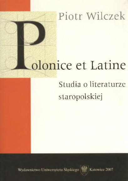 Pdf Piotr Wilczek Polonice Et Latine Studia O Literaturze
