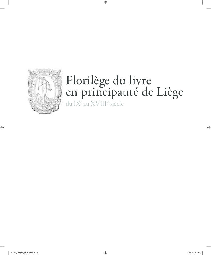 Florilège Du Livre En Principauté De Liège Du Ixe Au Xviiie Siècle