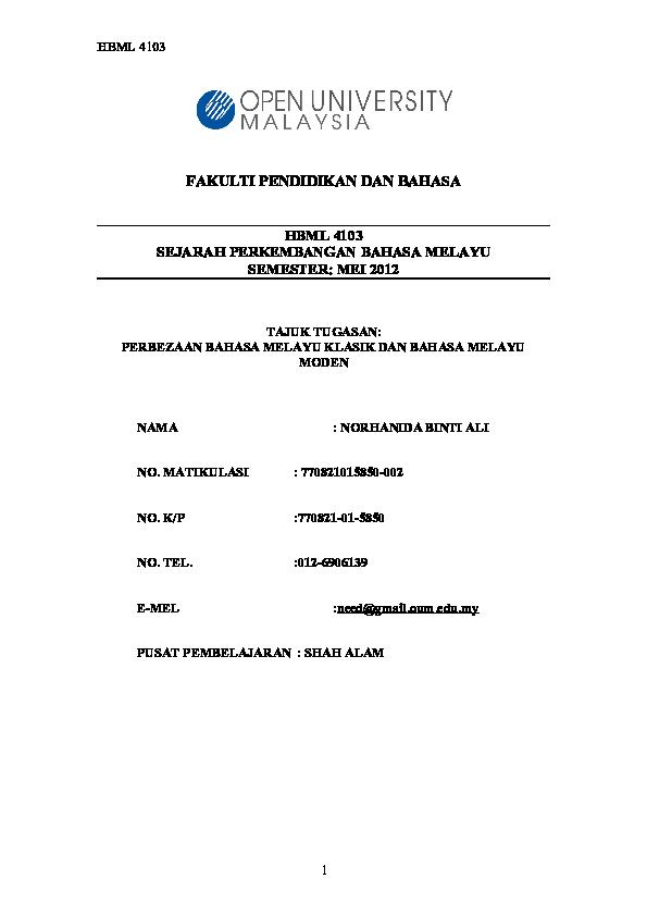 Doc Fakulti Pendidikan Dan Bahasa Hbml 4103 Sejarah Perkembangan Bahasa Melayu Semester Mei 2012 Tajuk Tugasan Perbezaan Bahasa Melayu Klasik Dan Bahasa Melayu Moden Nama Norhanida Binti Ali Norhanida Ali Academia Edu