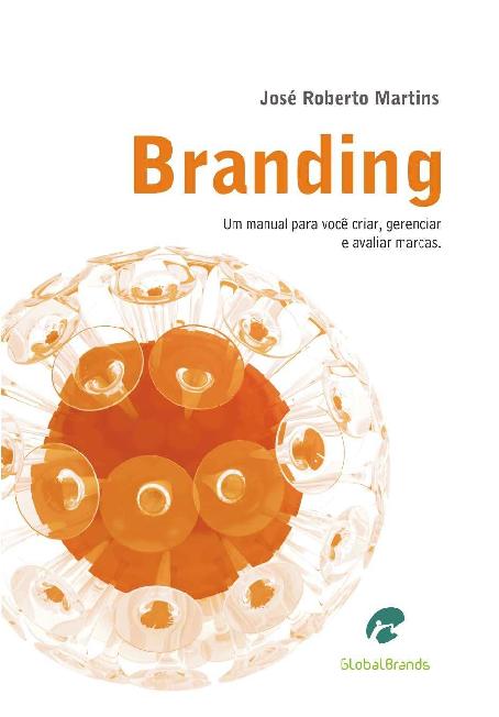 e4860ac9d5d Branding - O Manual para Você Criar Gerenciar e Avaliar Marcas ...
