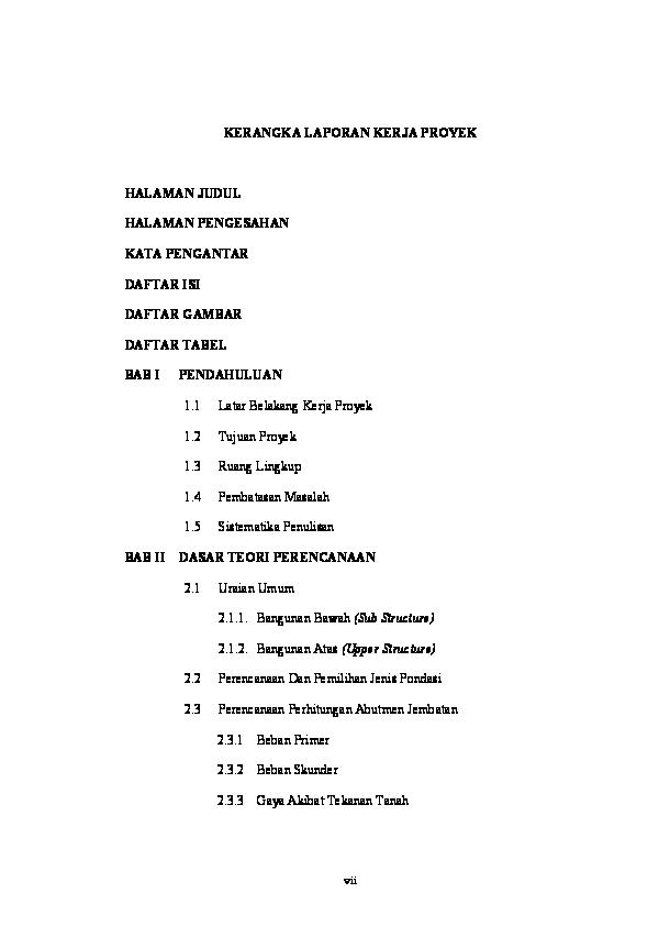 Doc Kerangka Laporan Kerja Proyek Halaman Judul Halaman Pengesahan Kata Pengantar Daftar Isi Daftar Gambar Daftar Tabel Bangunan Bawah Sub Structure Bangunan Atas Upper Structure Septian Wijaya Academia Edu