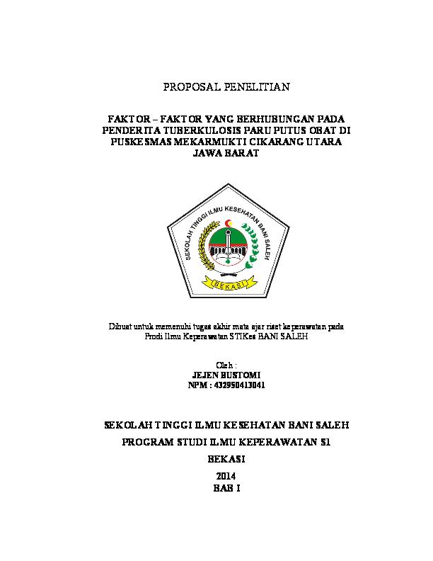 Doc Proposal Penelitian Faktor Faktor Yang Berhubungan Pada Penderita Tuberkulosis Paru Putus Obat Di Puskesmas Mekarmukti Cikarang Utara Jawa Barat Sekolah Tinggi Ilmu Kesehatan Bani Saleh Program Studi Ilmu Keperawatan S1