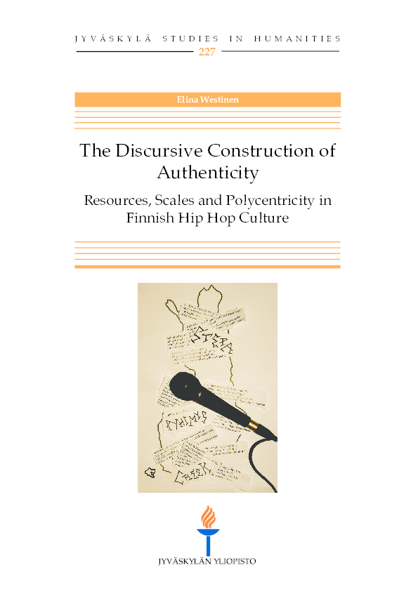 Pdf The Discursive Construction Of Authenticity Resources Scales And Polycentricity In Finnish Hip Hop Culture Elina Westinen Academia Edu