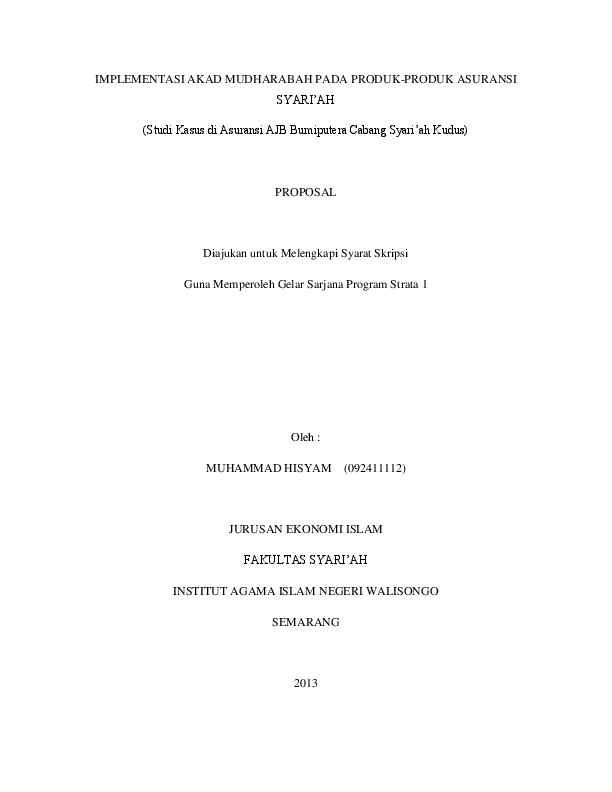 Doc Implementasi Akad Mudharabah Pada Produk Produk Asuransi Syari Ah Studi Kasus Di Asuransi Ajb Bumiputera Cabang Syari Ah Kudus Proposal Diajukan Untuk Melengkapi Syarat Skripsi Guna Memperoleh Gelar Sarjana Program Strata 1 Bang