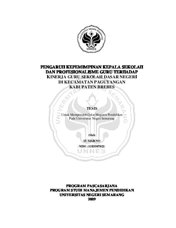 Pdf Pengaruh Kepemimpinan Kepala Sekolah Dan Profesionalisme Guru Terhadap Kinerja Guru Sekolah Dasar Negeri Di Kecamatan Paguyangan Kabupaten Brebes Tesis Program Pascasarjana Program Studi Manajemen Pendidikan Universitas Negeri Semarang 2009 Ahmad