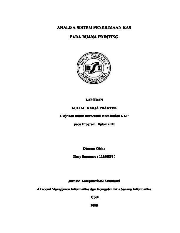 Pdf Analisa Sistem Penerimaan Kas Pada Buana Printing Laporan Kuliah Kerja Praktek Diajukan Untuk Memenuhi Mata Kuliah Kkp Pada Program Diploma Iii Disusun Oleh Heny Sumarno 11050897 Customer Care Academia Edu