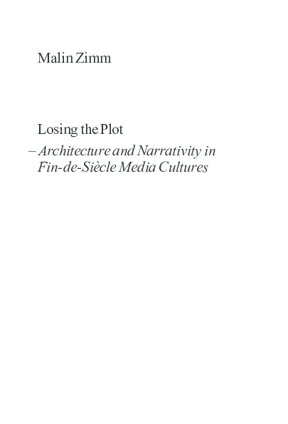 Losing the Plot - Architecture and Narrativity in Fin-de-Siècle