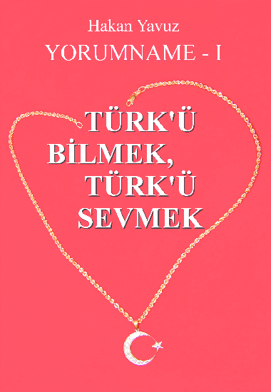 Pdf Hakan Yavuz Turk U Bilmek Ve Turk U Sevmek Hakan Yavuz