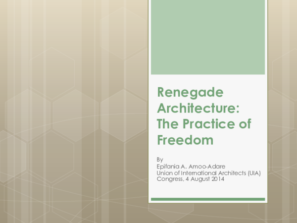 PPT) Renegade Architecture: The Practice of Freedom (PPT