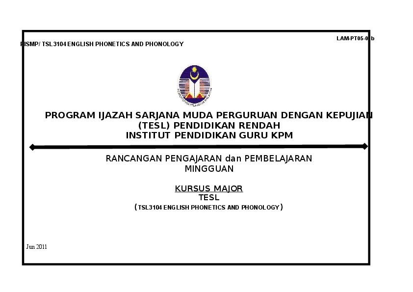Doc Program Ijazah Sarjana Muda Perguruan Dengan Kepujian Tesl Pendidikan Rendah Institut Pendidikan Guru Kpm Rancangan Pengajaran Dan Pembelajaran Mingguan Kursus Major Tesl Tsl3104 English Phonetics And Phonology Noor Aqilah Kamarudin