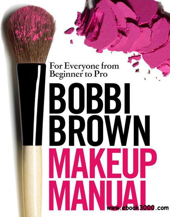 PDF) Bobbi Brown Makeup Manual: For Everyone from Beginner
