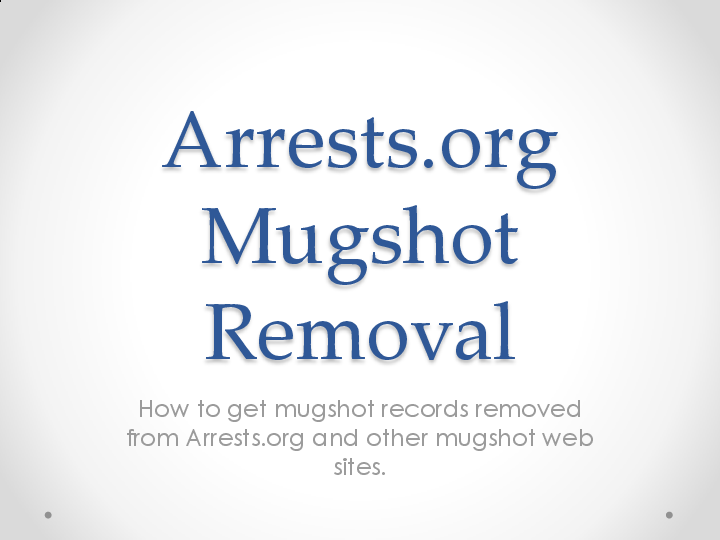 PPT) How to Remove a Mugshot Picture from Arrests org