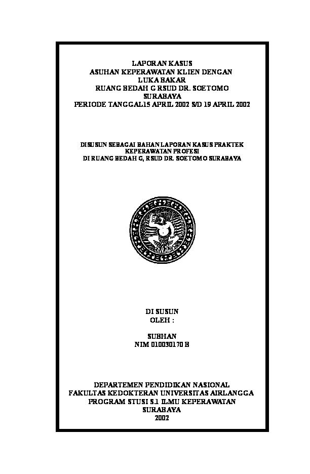 Doc Laporan Kasus Asuhan Keperawatan Klien Dengan Luka Bakar Ruang Bedah G Rsud Dr Soetomo Surabaya Periode Tanggal15 April 2002 S D 19 April 2002 Yuanitha Ajahdech Academia Edu