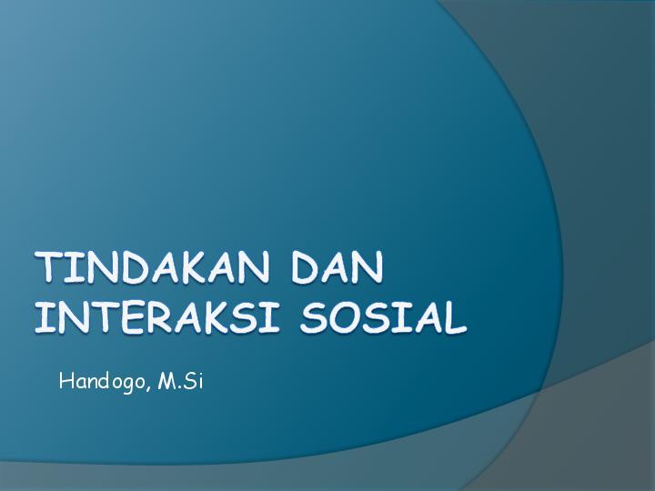 (PPT) TINDAKAN dan INTERAKSI SOSIAL | Fathan Azka ...