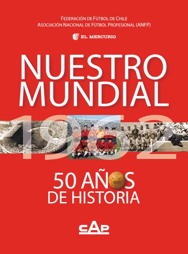 9386be35b99a6 Nuestro Mundial de 1962 Santiago Chile