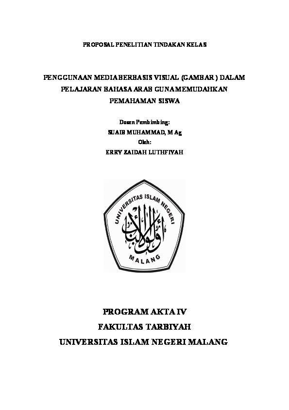 Doc Proposal Penelitian Tindakan Kelas Penggunaan Media Berbasis Visual Gambar Dalam Pelajaran Bahasa Arab Guna Memudahkan Pemahaman Siswa Program Akta Iv Fakultas Tarbiyah Universitas Islam Negeri Malang Nurul Hadi Academia Edu