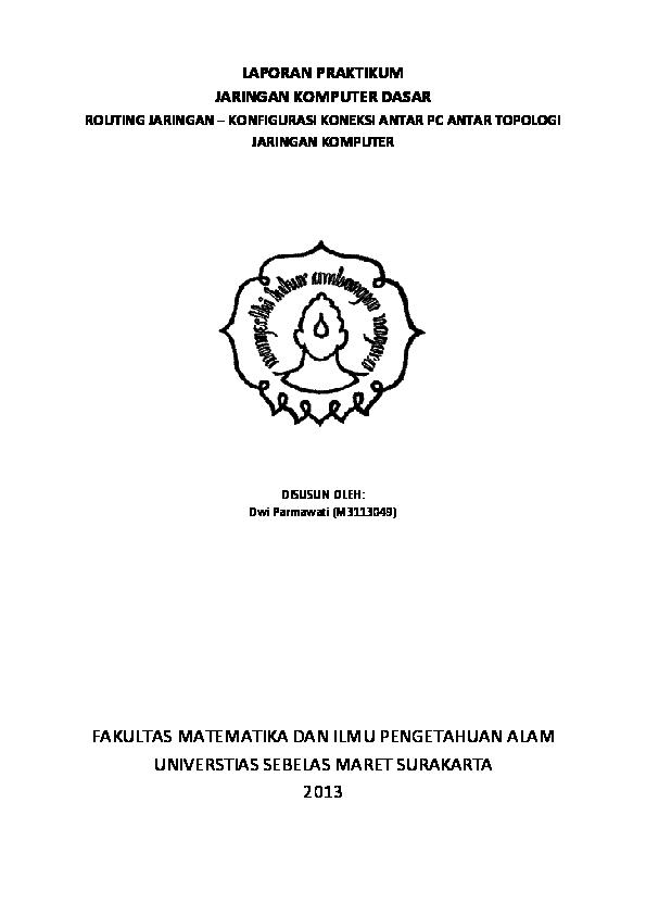 Doc Laporan Praktikum Jaringan Komputer Dasar Routing Jaringan Konfigurasi Koneksi Antar Pc Antar Topologi Jaringan Komputer Disusun Oleh Dwi Parmawati M3113049 Azmi Fajar Academia Edu