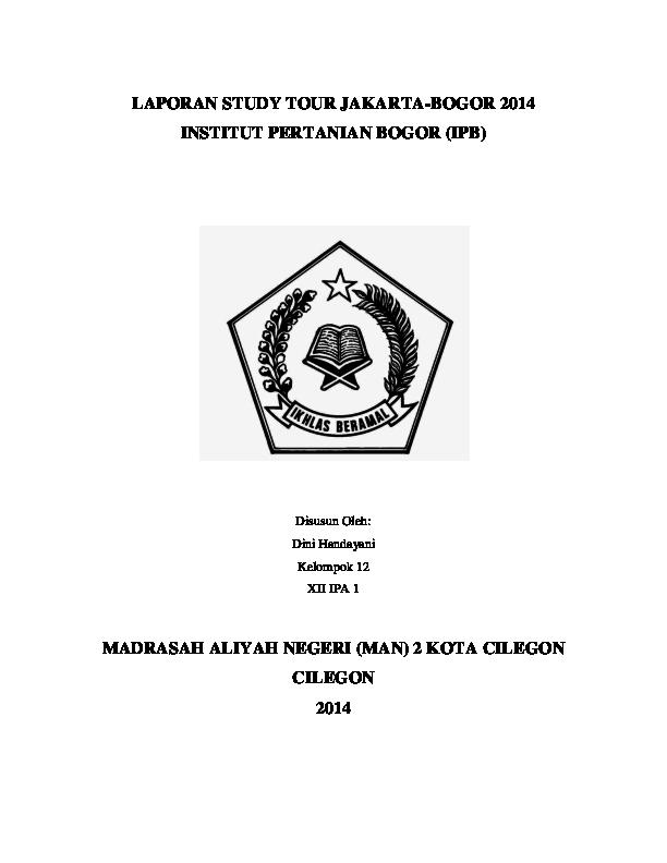 Doc Laporan Study Tour Jakarta Bogor 2014 Institut Pertanian Bogor Ipb Madrasah Aliyah Negeri Man 2 Kota Cilegon Cilegon 2014 Halaman Pengesahan Retsuka Uchiha Academia Edu
