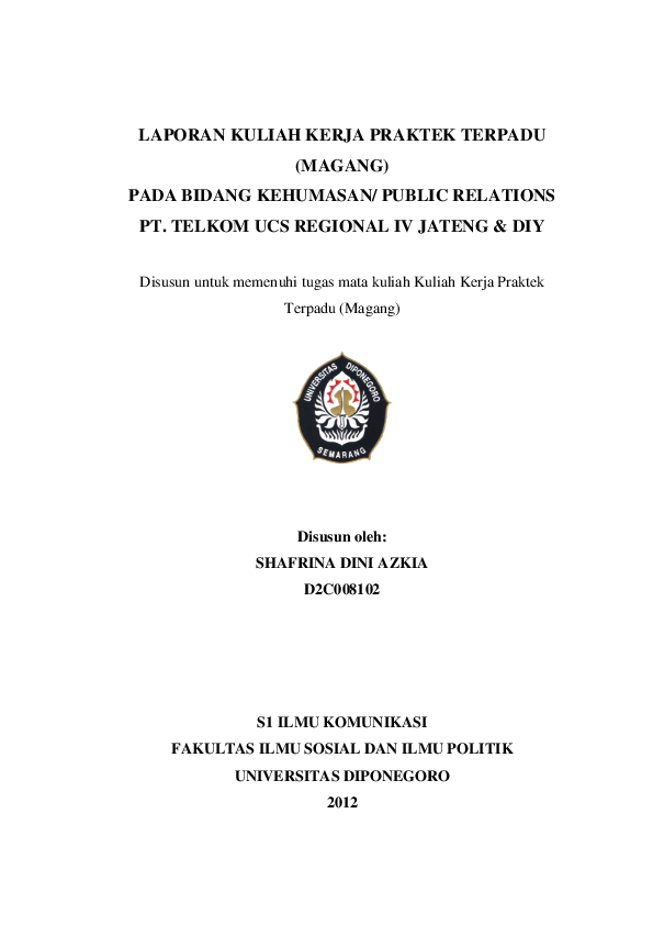 Pdf Laporan Kuliah Kerja Praktek Terpadu Magang Pada Bidang Kehumasan Public Relations Pt Telkom Ucs Regional Iv Jateng Diy Ina Dini Academia Edu