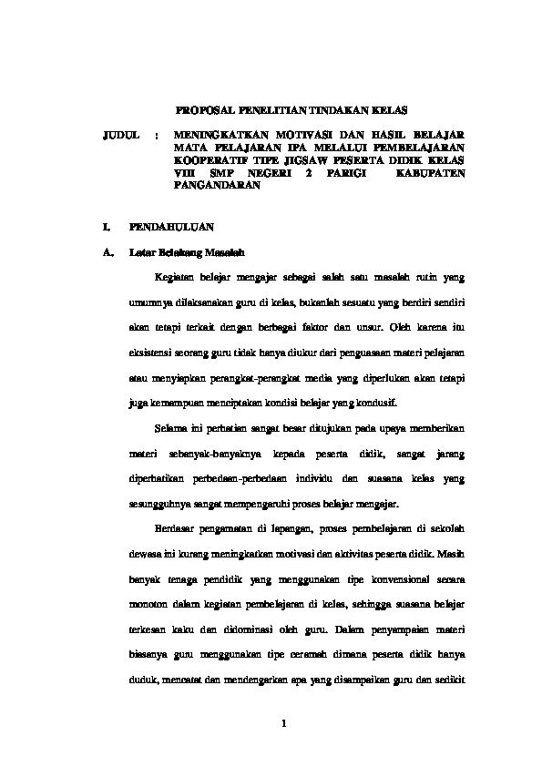 Doc Proposal Penelitian Tindakan Kelas Judul Meningkatkan Motivasi Dan Hasil Belajar Mata Pelajaran Ipa Melalui Pembelajaran Kooperatif Tipe Jigsaw Peserta Didik Kelas Viii Smp Negeri 2 Parigi Kabupaten Pangandaran I Pendahuluan