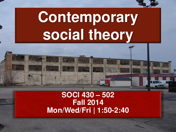 Ppt Contemporary Social Theory Powerpoint Slides Walter Edward Hart Academia Edu