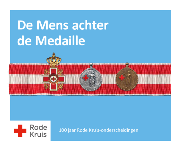 Pdf De Mens Achter De Medaille 100 Jaar Rode Kruis