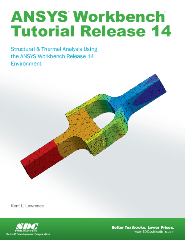 ANSYS Workbench Tutorial Release 14 Structural & Thermal Analysis