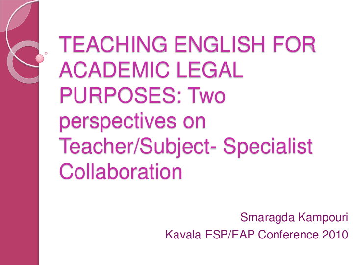PPT) TEACHING ENGLISH FOR ACADEMIC LEGAL PURPOSES: Two perspectives