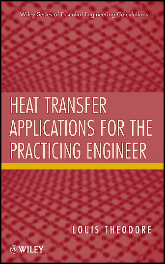 Heat Transfer Application For The Practicing Engineer By Louise