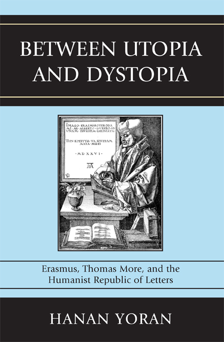 Between Utopia And Dystopia Erasmus Thomas More And The Humanist
