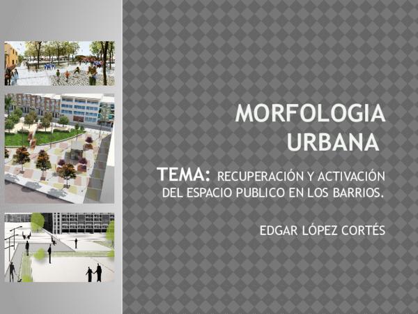 Ppt Morfologia Urbana Edgar López Cortés Academia Edu