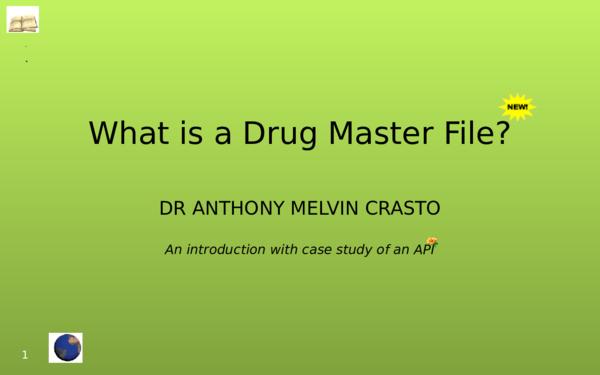 PPT) WHAT IS A DRUG MASTER FILE | Anthony Melvin Crasto Ph D