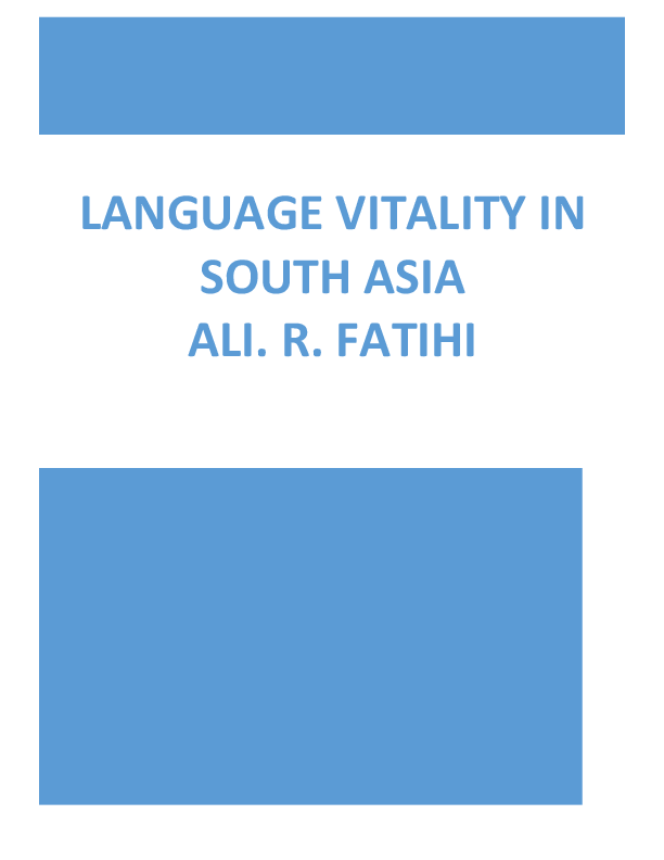 PDF) LANGUAGE VITALITY IN SOUTH ASIA | Ali R Fatihi