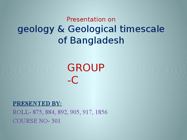 PPT) Geology & Geological timescale of Bangladesh | Sonia