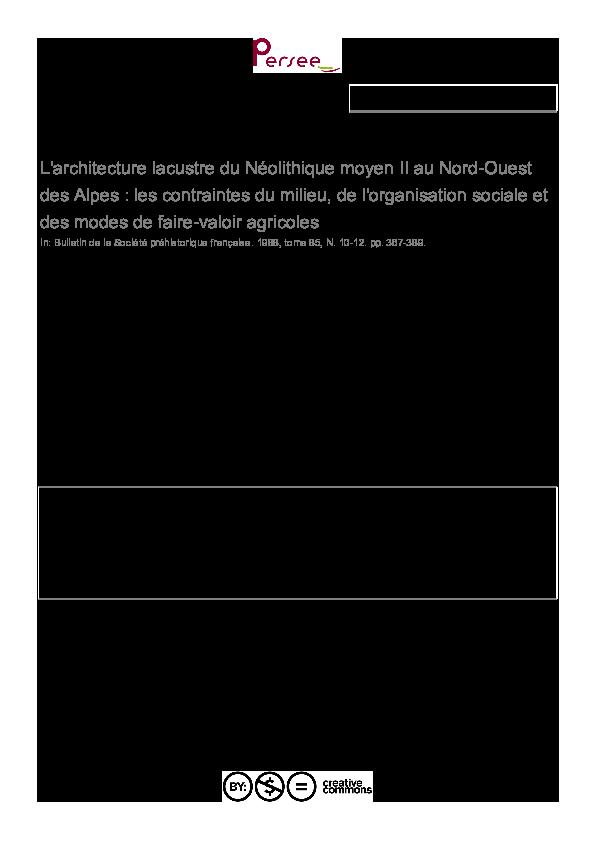 Pdf Petrequin P 1988 L Architecture Lacustre Du Neolithique Moyen Ii Au Nord Ouest Des Alpes Les Contraintes Du Milieu De L Organisation Sociale Et Des Modes De Faire Valoir Agricoles Bulletin De La Societe