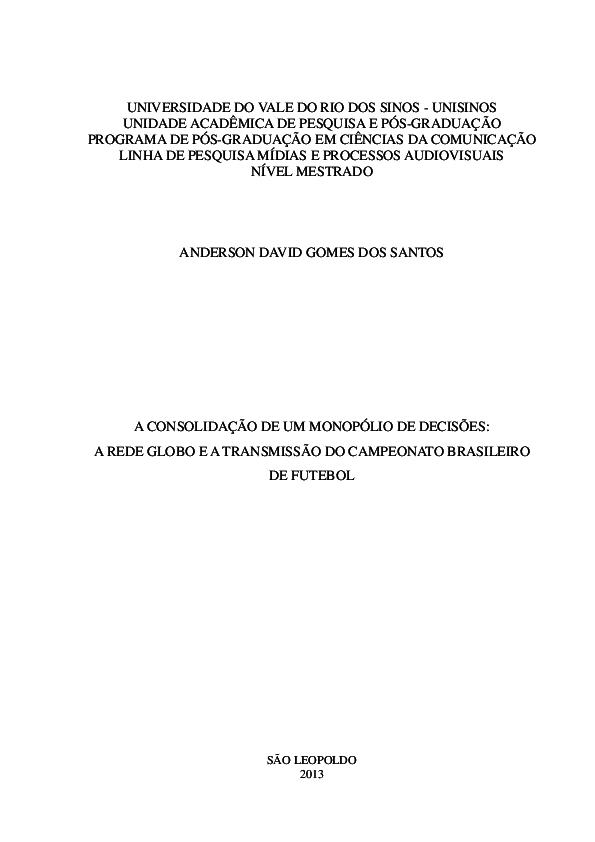 08c117fa389bc A consolidação de um monopólio de decisões   a Rede Globo e a ...